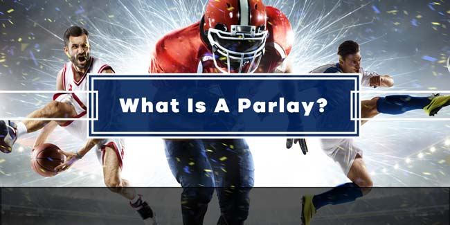 What Is A Parlay Bet?