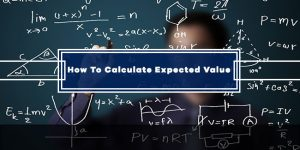How To Calculate Expected Value