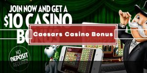 Caesars Casino No Deposit Bonus – GET $10 FREE
