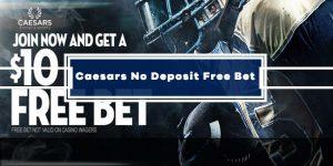 Caesars Sportsbook $10 No Deposit Free Bet (Bonus Code: SPORTS10)