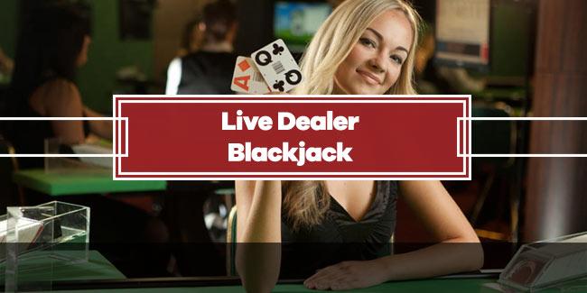 Live Dealer Blackjack Guide