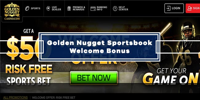 Golden Nugget Sportsbook Bonus Code - Get a $50 Risk Free Bet