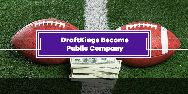 DraftKings become public company through a three-way business deal
