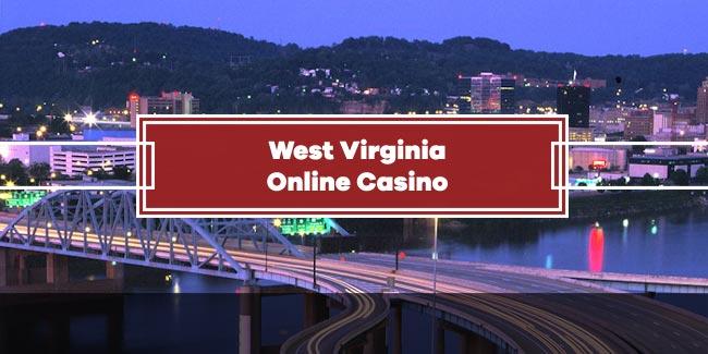 West Virginia plans to launch Online Casinos in 2020
