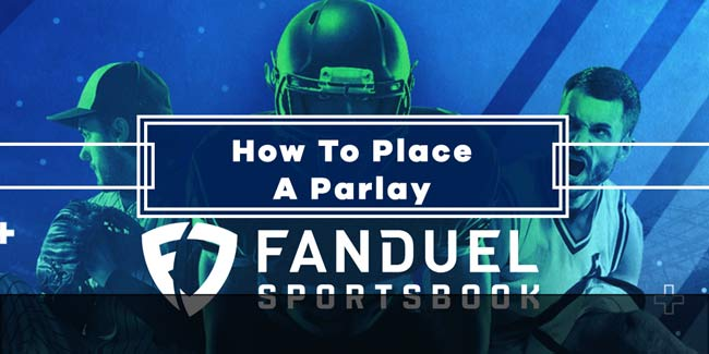 How To Place A Parlay With Fanduel