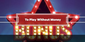 How To Play Casino Games Without Money