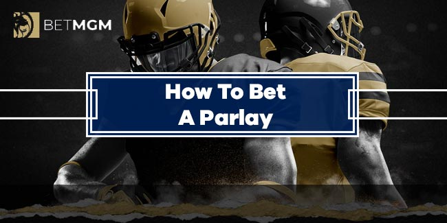 How to Bet Parlay on BetMGM?