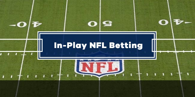 A Guide To In-Play NFL Betting