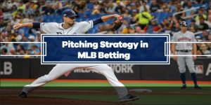 What Pitching Strategy To Look For In MLB Betting