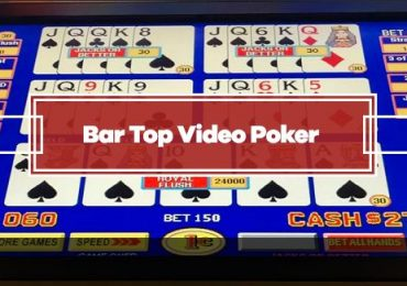 What is Bar Top Video Poker?