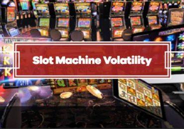 Understanding Slot Machine Volatility
