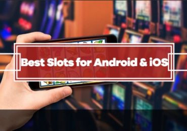 Best Slots For Android & iOS