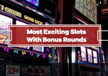 Most Exciting Slots With Bonus Rounds