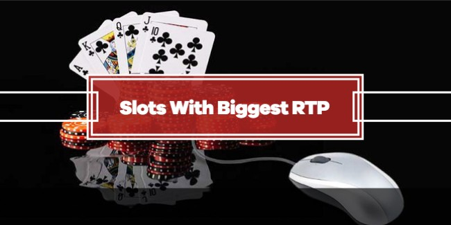 Slots With the Biggest RTP 2020