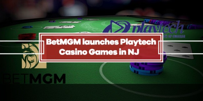 Playtech launches Casino Software with BetMGM in NJ