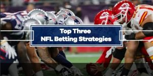 The Top Three NFL Betting Strategies For The New Season