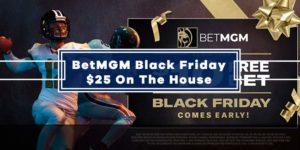 BetMGM Black Friday Offer – $25 on the House & 100% Betting Bonus