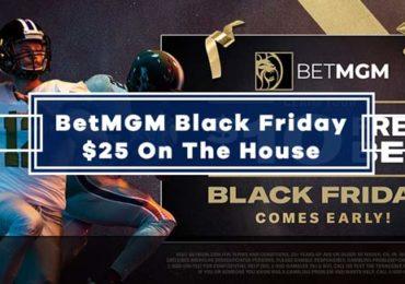 BetMGM Black Friday Offer - $25 on the House & 100% Betting Bonus