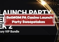 BetMGM PA Casino Launch Party Sweepstakes – Win Luxury VIP Bundle