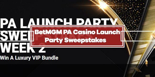 BetMGM PA Casino Launch Party Sweepstakes – Win Luxury VIP Bundle