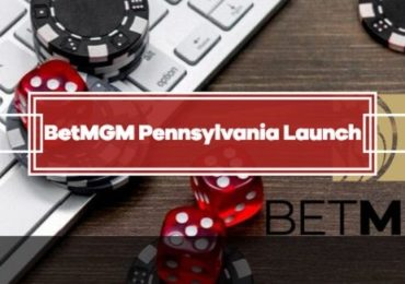 BetMGM Launched Online Casino in Pennsylvania