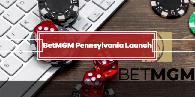 BetMGM Launched Online Casino in Pennsylvania