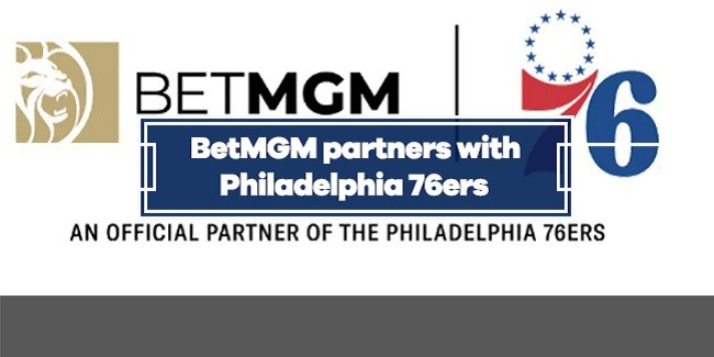 Philadelphia 76ers announce official sports betting partnership with BetMGM