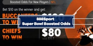 888Sport Super Bowl Odds Boost – Chiefs @ 8.0 and Buccaneers @ 12.0