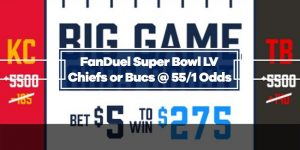 Chiefs or Buccaneers – 55/1 Odds Boost with FanDuel (Super Bowl LV)