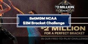 BetMGM NCAA Bracket Challenge – Enter for a Chance at $2 Million
