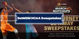 BetMGM March Madness Sweepstakes – Win the VIP Trip of a Lifetime