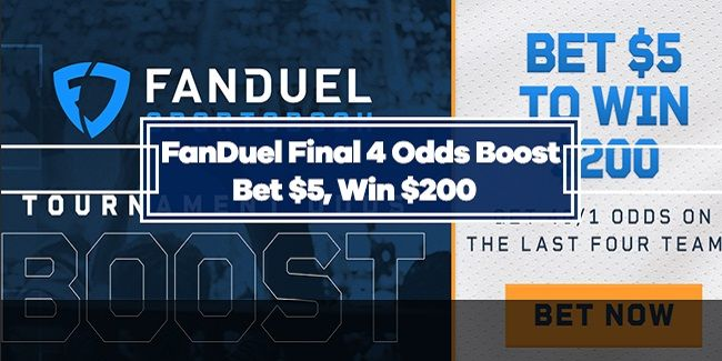 FanDuel NCAA Tournament Final 4 Odds Boost - 40/1 on any Team to win