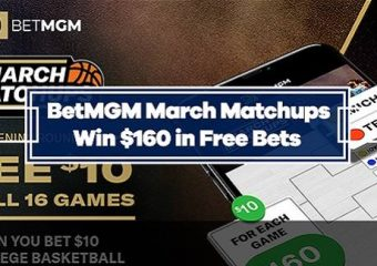 BetMGM March Madness Special Offer – Bet $10, Win $160 in Free Bets