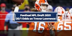 FanDuel NFL Draft 2021 Promo – 20/1 odds on Trevor Lawrence being drafted #1