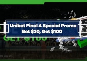 Unibet March Madness Final Four Special Offer- Bet $20, Get $100
