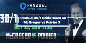 FanDuel UFC 264 Odds Boost – Bet $5, Win $150 on McGregor or Poirier to Win