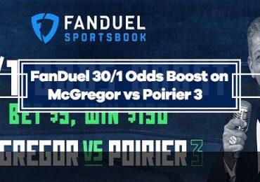 FanDuel UFC 264 Odds Boost - Bet $5, Win $150 on McGregor or Poirier to Win