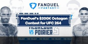 FanDuel Fantasy – Free Entry into UFC 264 Contest with $200K in Prizes