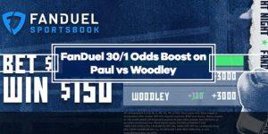 FanDuel Odds Boost – 30/1 odds on Tyron Woodley or Jake Paul to Win