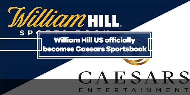 Caesars launched new sportsbook following William Hill acquisition