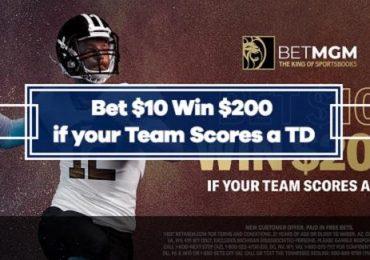 BetMGM NFL Offer - Bet $10 Win $200 If Your Team Scores A Touchdown