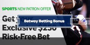 Betway Betting Bonus – $250 Risk-Free Bet